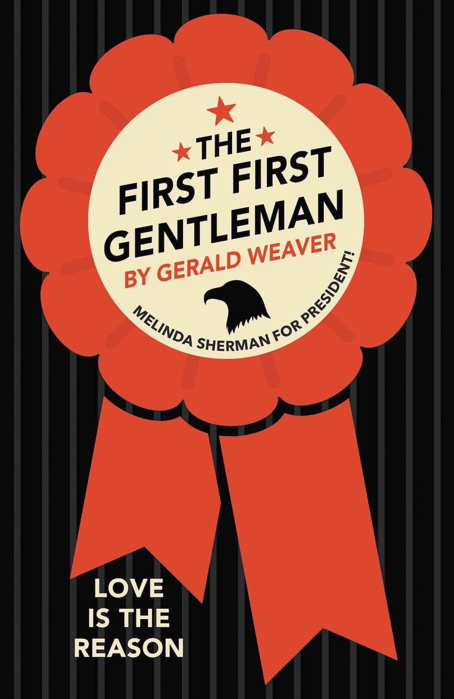 Gerald Weaver, The First First Gentleman