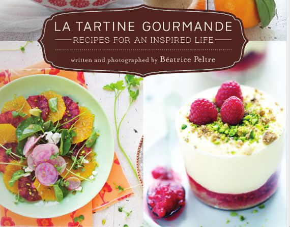 La Tartine Gourmande by Beatrice Peltre | A New Kind of Cookbook
